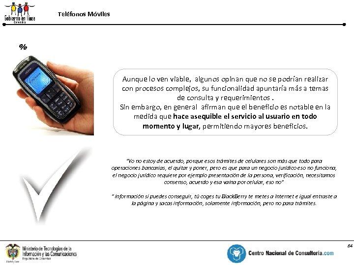Teléfonos Móviles % Aunque lo ven viable, algunos opinan que no se podrían realizar