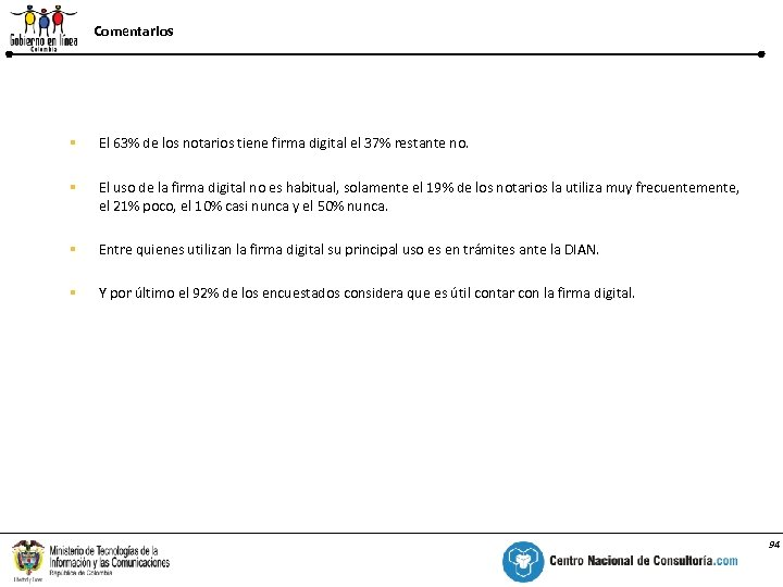 Comentarios % § El 63% de los notarios tiene firma digital el 37% restante