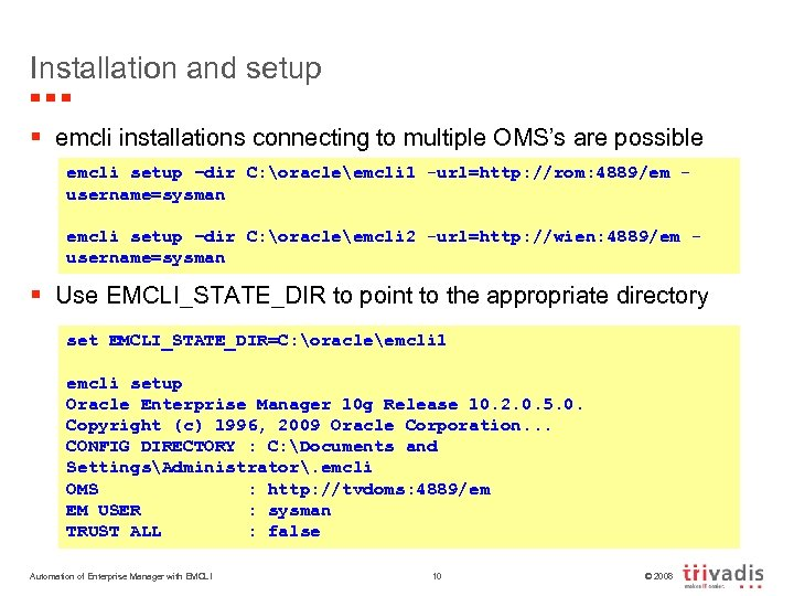 Installation and setup § emcli installations connecting to multiple OMS's are possible emcli setup