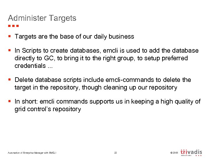 Administer Targets § Targets are the base of our daily business § In Scripts