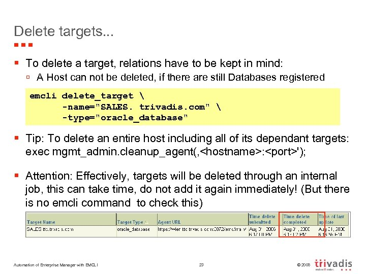 Delete targets. . . § To delete a target, relations have to be kept