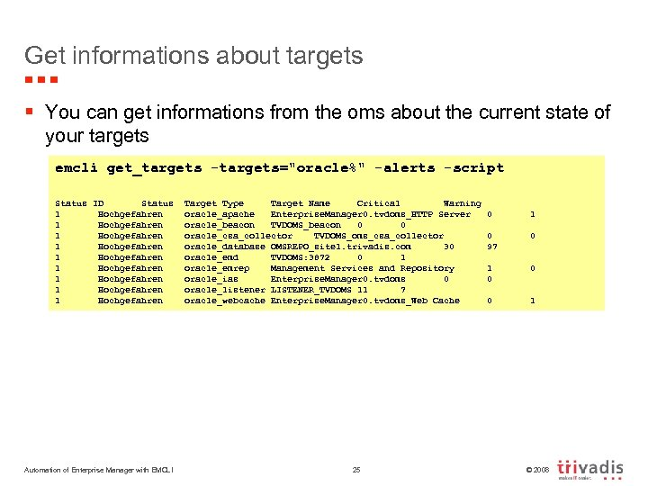 Get informations about targets § You can get informations from the oms about the