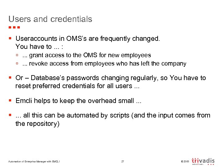 Users and credentials § Useraccounts in OMS's are frequently changed. You have to. .