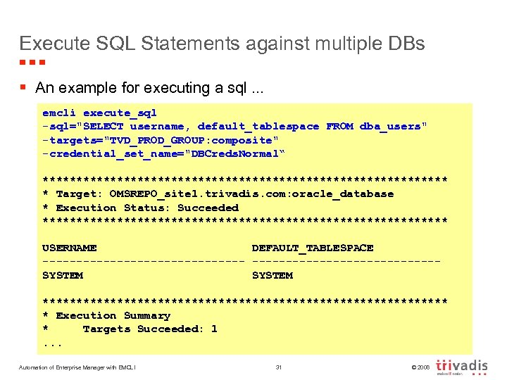 Execute SQL Statements against multiple DBs § An example for executing a sql. .