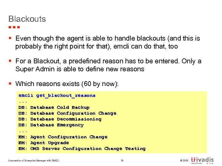 Blackouts § Even though the agent is able to handle blackouts (and this is