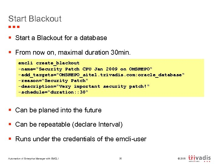 Start Blackout § Start a Blackout for a database § From now on, maximal