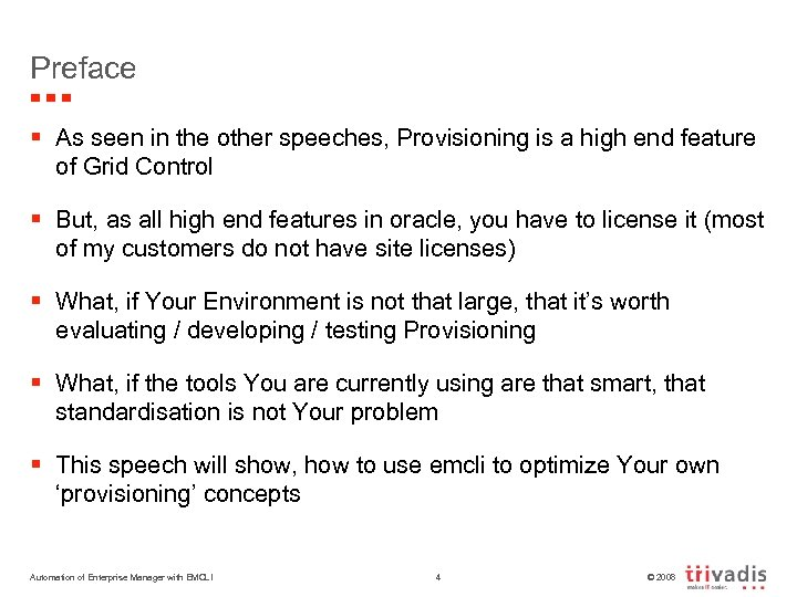 Preface § As seen in the other speeches, Provisioning is a high end feature