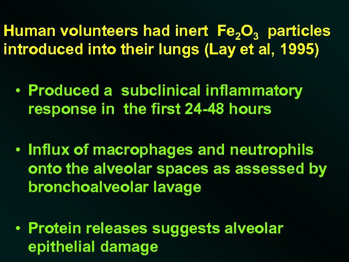 Human volunteers had inert Fe 2 O 3 particles introduced into their lungs (Lay