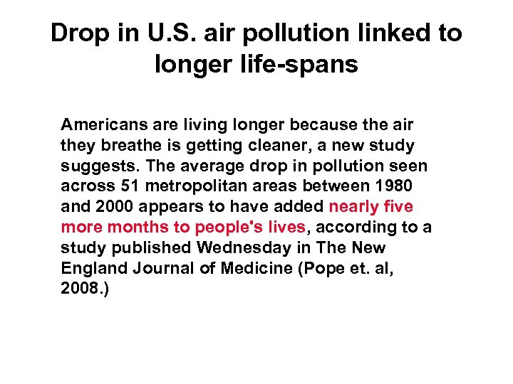 Drop in U. S. air pollution linked to longer life-spans Americans are living longer