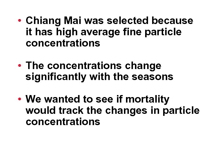 • Chiang Mai was selected because it has high average fine particle concentrations