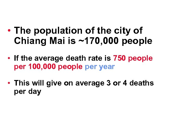 • The population of the city of Chiang Mai is ~170, 000 people
