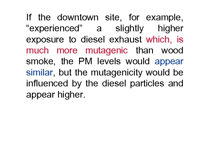 "If the downtown site, for example, ""experienced"" a slightly higher exposure to diesel exhaust"