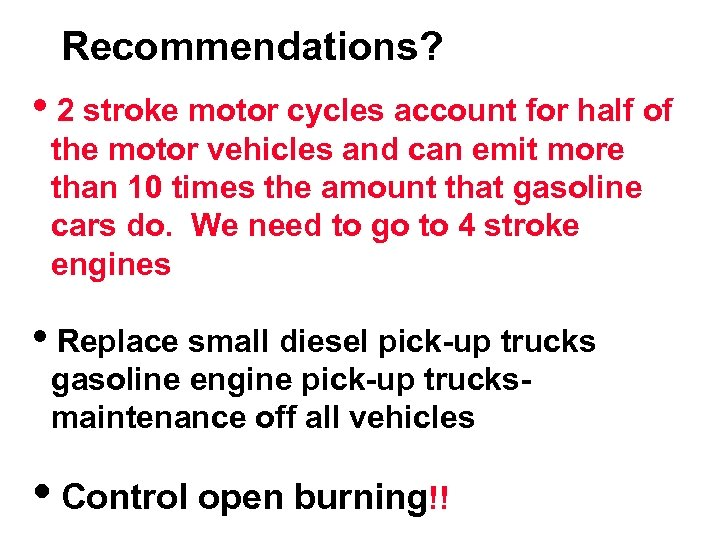 Recommendations? i 2 stroke motor cycles account for half of the motor vehicles and