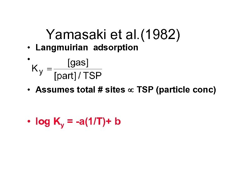 Yamasaki et al. (1982) • Langmuirian adsorption • • Assumes total # sites TSP