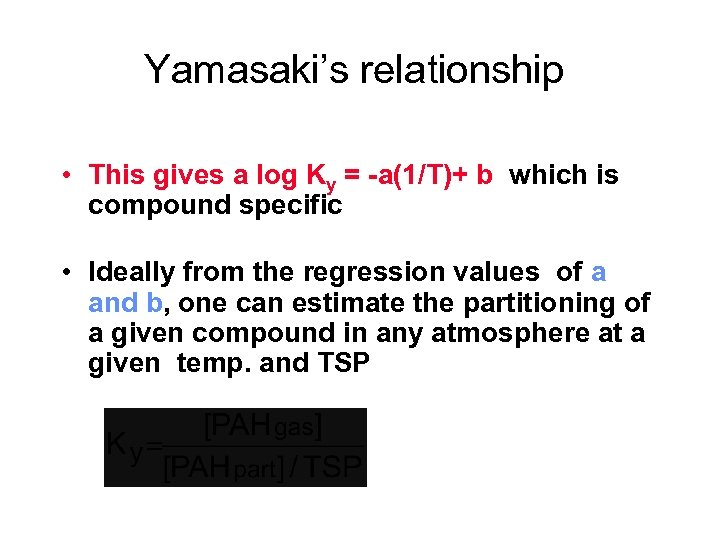 Yamasaki's relationship • This gives a log Ky = -a(1/T)+ b which is compound