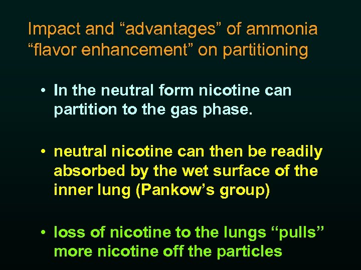 "Impact and ""advantages"" of ammonia ""flavor enhancement"" on partitioning • In the neutral form"