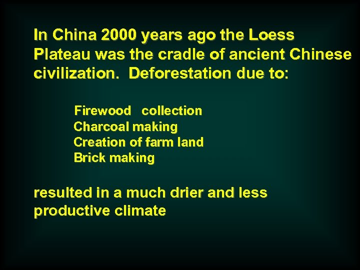 In China 2000 years ago the Loess Plateau was the cradle of ancient Chinese