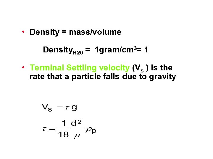 • Density = mass/volume Density. H 20 = 1 gram/cm 3= 1 •