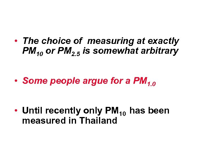 • The choice of measuring at exactly PM 10 or PM 2. 5