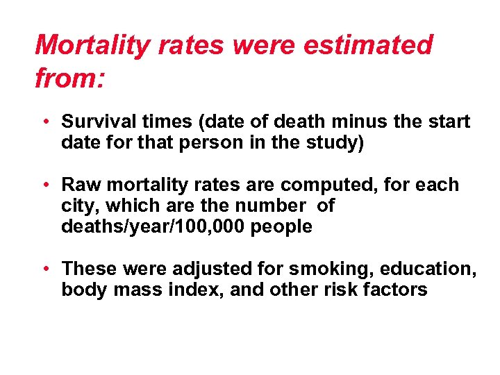 Mortality rates were estimated from: • Survival times (date of death minus the start