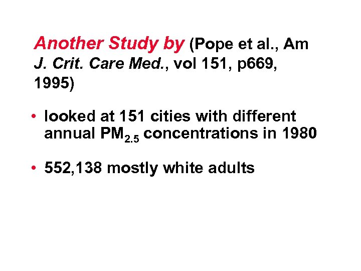 Another Study by (Pope et al. , Am J. Crit. Care Med. , vol