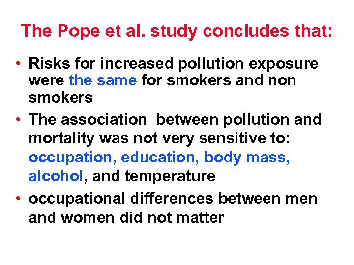 The Pope et al. study concludes that: • Risks for increased pollution exposure were