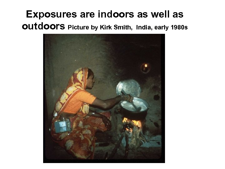 Exposures are indoors as well as outdoors Picture by Kirk Smith, India, early 1980