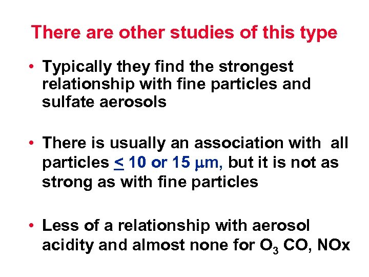 There are other studies of this type • Typically they find the strongest relationship