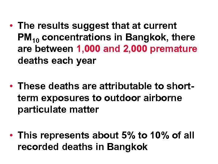 • The results suggest that at current PM 10 concentrations in Bangkok, there