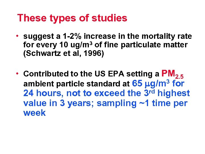 These types of studies • suggest a 1 -2% increase in the mortality rate