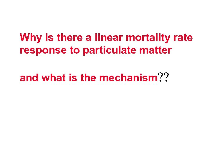 Why is there a linear mortality rate response to particulate matter and what is