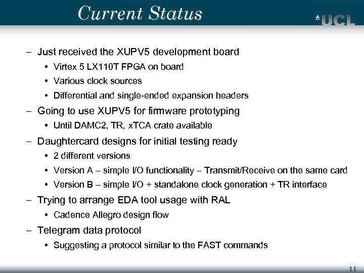 Current Status – Just received the XUPV 5 development board • Virtex 5 LX