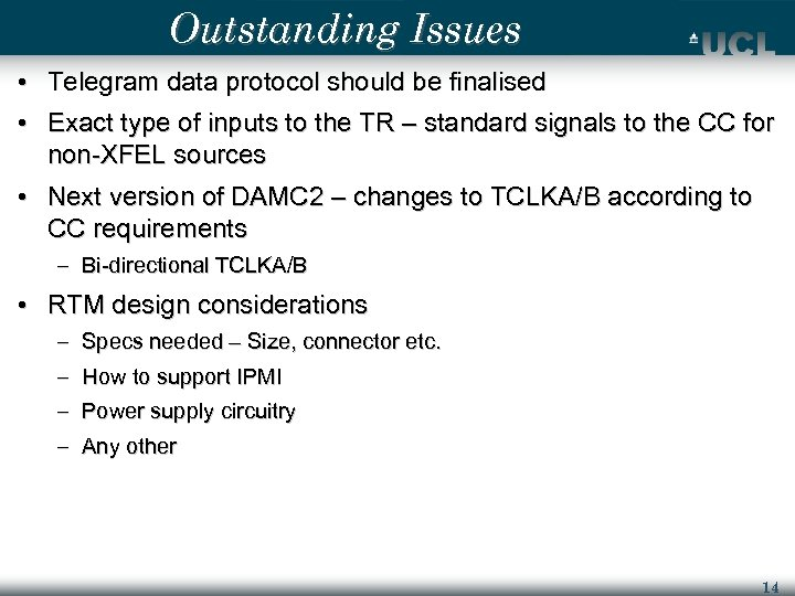Outstanding Issues • Telegram data protocol should be finalised • Exact type of inputs