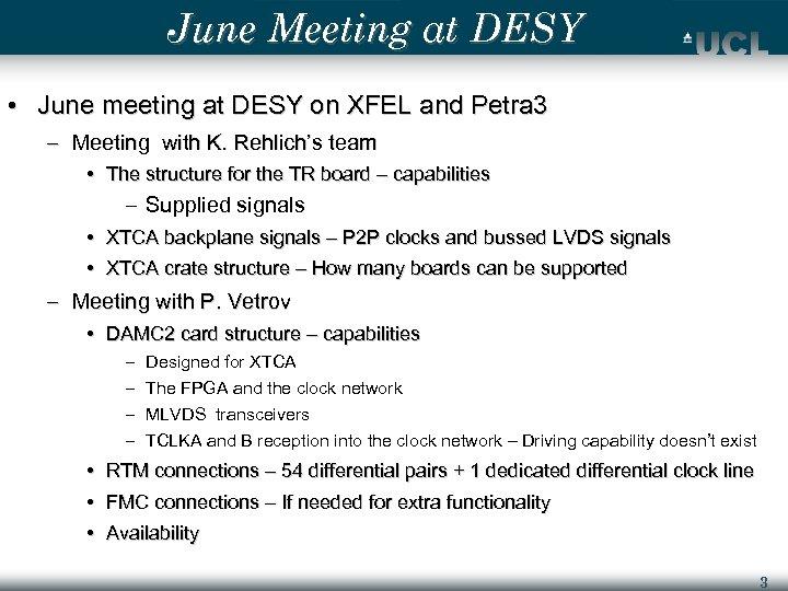 June Meeting at DESY • June meeting at DESY on XFEL and Petra 3