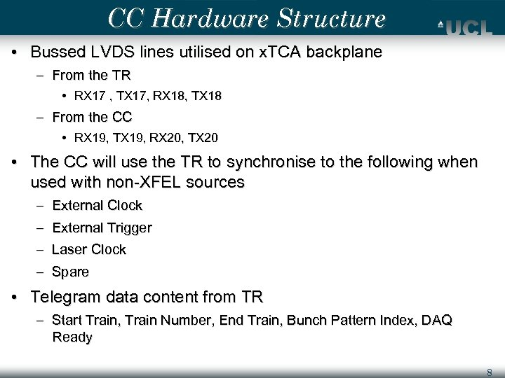 CC Hardware Structure • Bussed LVDS lines utilised on x. TCA backplane – From