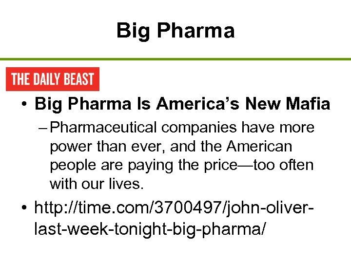 Big Pharma • Big Pharma Is America's New Mafia – Pharmaceutical companies have more