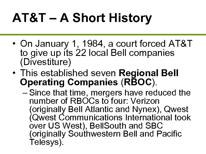 AT&T – A Short History • On January 1, 1984, a court forced AT&T