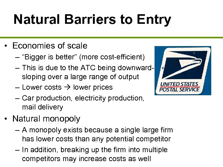 """Natural Barriers to Entry • Economies of scale – """"Bigger is better"""" (more cost-efficient)"""