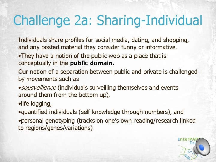 Challenge 2 a: Sharing-Individuals share profiles for social media, dating, and shopping, and any