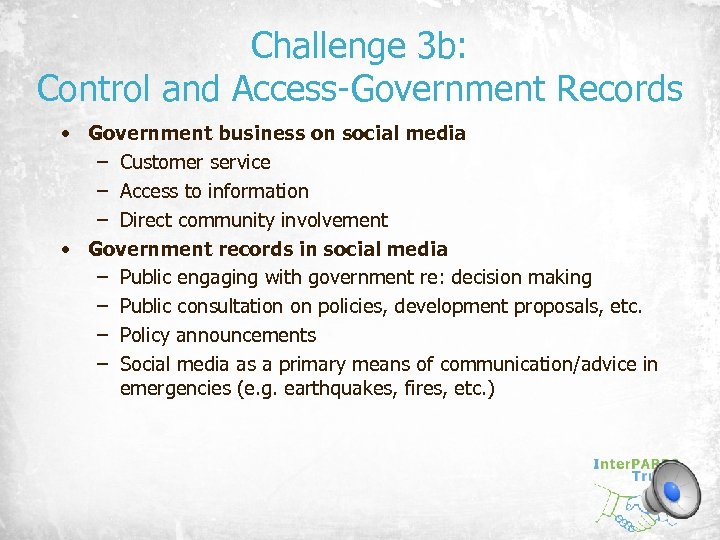 Challenge 3 b: Control and Access-Government Records • Government business on social media –