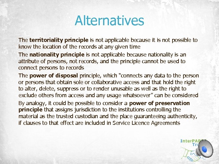 Alternatives The territoriality principle is not applicable because it is not possible to know