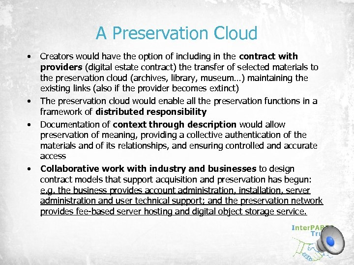 A Preservation Cloud • • Creators would have the option of including in the