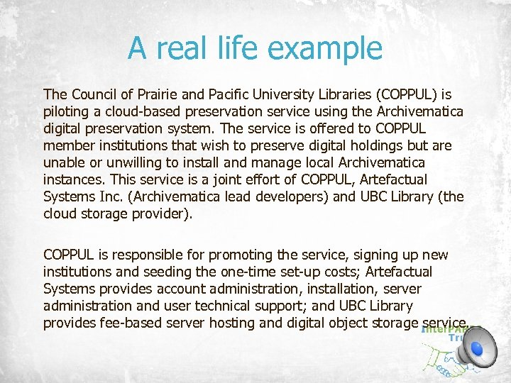 A real life example The Council of Prairie and Pacific University Libraries (COPPUL) is