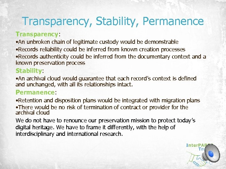 Transparency, Stability, Permanence Transparency: • An unbroken chain of legitimate custody would be demonstrable