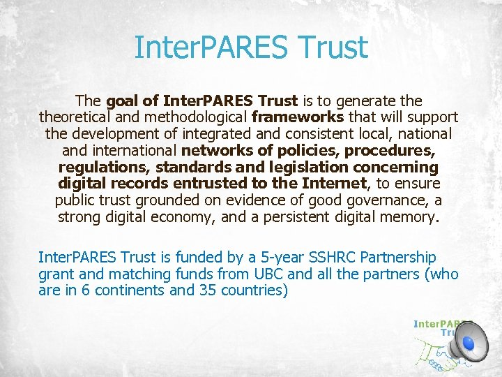 Inter. PARES Trust The goal of Inter. PARES Trust is to generate theoretical and