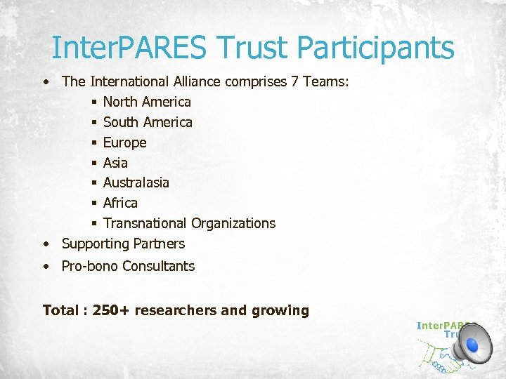 Inter. PARES Trust Participants • The International Alliance comprises 7 Teams: § North America