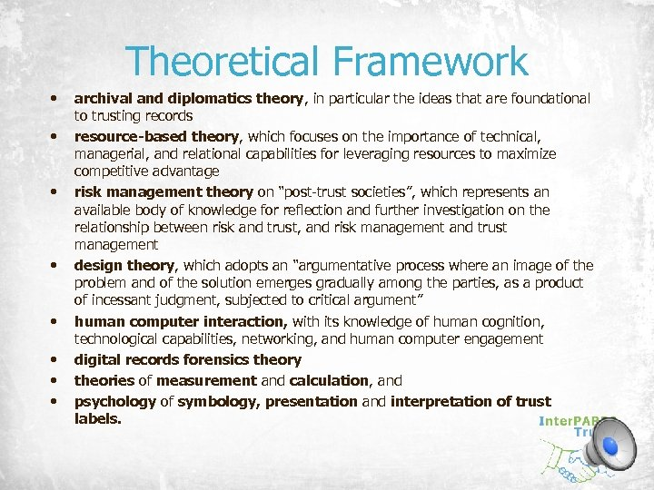 Theoretical Framework • • archival and diplomatics theory, in particular the ideas that are
