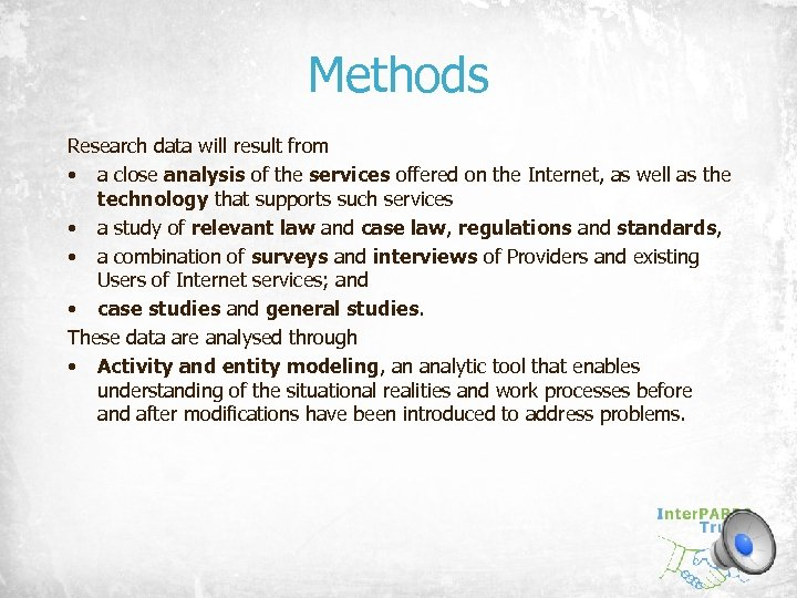 Methods Research data will result from • a close analysis of the services offered