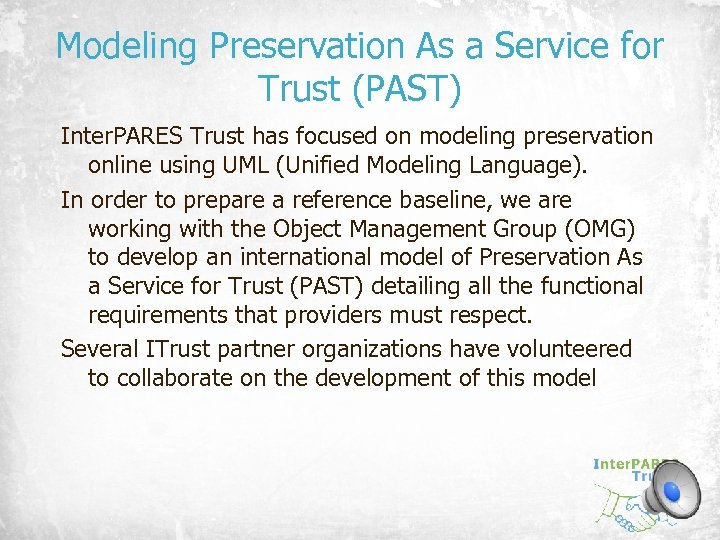 Modeling Preservation As a Service for Trust (PAST) Inter. PARES Trust has focused on