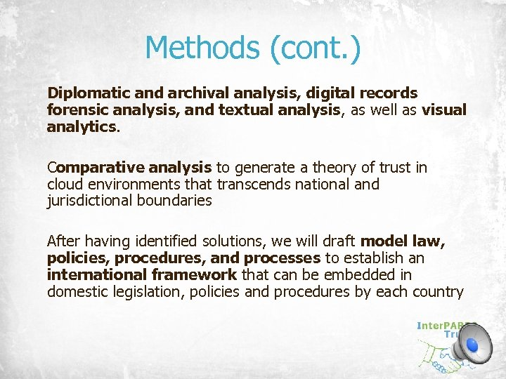 Methods (cont. ) Diplomatic and archival analysis, digital records forensic analysis, and textual analysis,